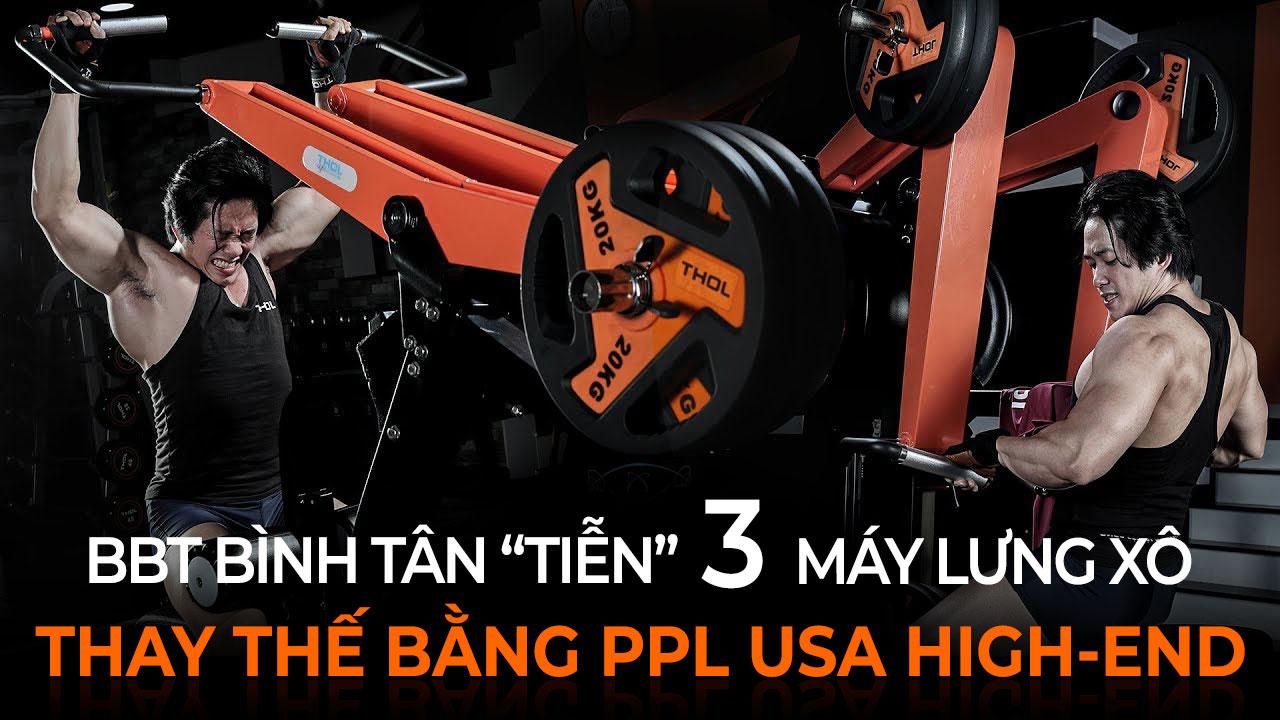 THOL Gym Bình Tân tiễn 3 máy tập lưng - xô